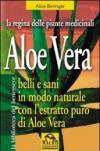 Aloe vera. Belli e sani in modo naturale con l'estratto puro di aloe vera