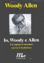 Io, Woody e Allen. Un regista si racconta