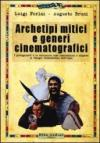 Archetipi mitici e generi cinematografici. I protagonisti e le narrazioni come incarnazioni e risposte ai bisogni fondamentali dell'uomo