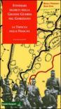 Itinerari segreti della grande guerra nel goriziano. 2.La trincea delle frasche
