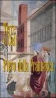 Terre e cieli di Piero della Francesca. Itinerario in terra di Arezzo