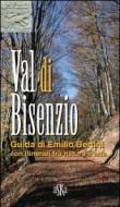 Val di Bisenzio. Guida di Emilio Bertini, con itinerari tra natura e arte