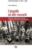 L' anguilla ed altri racconti. Infanzia e adolescenza tra paese e campagna nella Toscana di metà '900