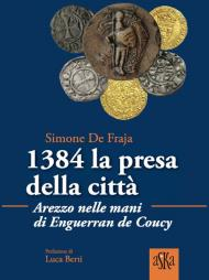 1384 la presa della città. Arezzo nelle mani di Enguerrand De Coucy