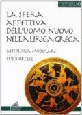 La sfera affettiva dell'uomo nuovo nella lirica greca. Percorsi didattici della lirica greca. Per il Liceo classico