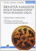 Identità nascoste: scene di riconoscimento nella tragedia greca. Percorsi didattici della tragedia greca. Per il Liceo classico