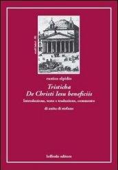 Tristicha de Christi Iesu Beneficiis. Testo italiano a fronte