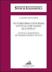 «Io vi ricordo ch'in Roma tutte le cose vanno ala longa». Studi sul romanesco letterario di ieri e di oggi