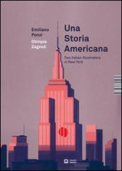 Una storia americana. Two italian illustrators in New York. Ediz. italiana e inglese