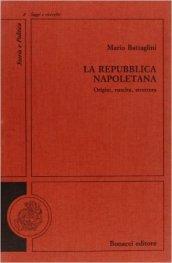 La repubblica napoletana. Origini, nascita, struttura