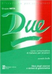 Due. Corso comunicativo di italiano per stranieri. Secondo livello. Libro degli esercizi