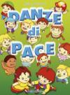 Danze di pace. Con CD Audio