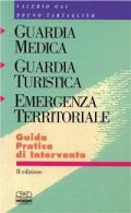 Guardia medica. Guardia turistica. Emergenza territoriale. Guida pratica di intervento