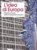 L'idea di Europa. Passato e futuro della Costituzione europea. Atti del Convegno (Cuneo, 1-3 dicembre 2005)