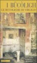 I Bucòligh-Le Bucoliche di Virgilio. Testo milanese a fronte