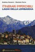 ITINERARI IMPERDIBILI - LAGHI DELLA LOMBARDIA