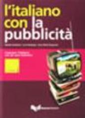L'italiano con la pubblicità. Imparare l'italiano con gli spot televisivi. Livello intermedio. Con DVD