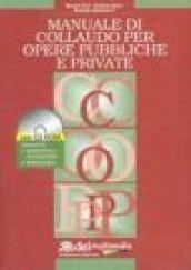 Manuale di collaudo per opere pubbliche e private. Con CD-ROM