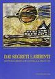 Dai segreti labirinti. Lettura critica su Lucilla A. Macculi