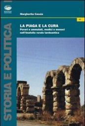 La piaga e la cura. Poveri e ammalati, medici e monaci nell'Anatolia tardo antica