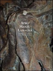 Afro, Manzù e Lamagna. Trame e fusioni del Novecento. Ediz. illustrata