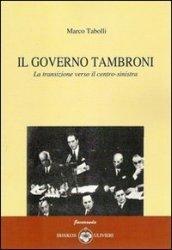Il governo Tambroni. La transizione verso il centro-sinistra