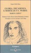 Gloria, decadenza e morte di F. V. Worte. Baron Corvo