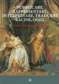 Pubblicare, rappresentare, interpretare, tradurre Racine, oggi