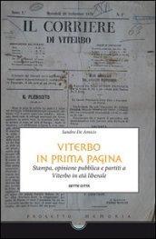 Viterbo in prima pagina. Stampa, opinione pubblica e partiti a Viterbo in età liberale