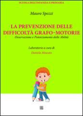 La prevenzione delle difficoltà grafo-motorie. Osservazione e potenziamento delle abilità