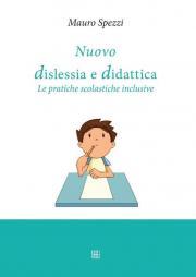 Nuovo dislessia e didattica. Le pratiche scolastiche inclusive