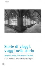 Storie di viaggi, viaggi nella storia. Studi in onore di Gaetano Platania