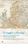 Il viaggio e l'Europa: incontri e movimenti da, verso, entro lo spazio europeo