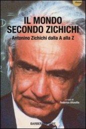 Il mondo secondo Zichichi. Antonino Zichichi dalla A alla Z