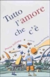Tutto l'amore che c'è. Poesia italiana