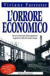 L'orrore economico. Lavoro, economia, disoccupazione: la grande truffa del nostro tempo