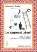Le superstizioni. Dalla A alla Z, dal Piemonte alla Sicilia