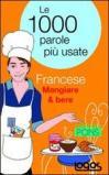 Francese mangiare & bere. Le 1000 parole più usate