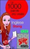 Inglese slang. Le 1000 parole più usate