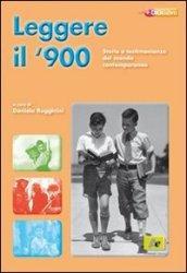 Leggere il Novecento. Storie e testimonianze del mondo contemporaneo. Per la Scuola media