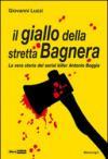Il giallo della stretta Bagnera. La vera storia del serial killer Antonio Boggia