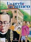 Un prete un amico. Biografia di don Luigi Monza