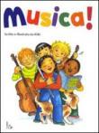 Musica! Ediz. illustrata
