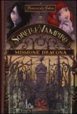 Missione dracona. Sorelle vampiro. 3.