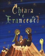 Chiara e Francesco. Ediz. a colori