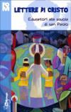 Lettere di Cristo. Educatori alla scuola di san Paolo