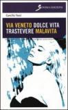 Via Veneto dolce vita, Trastevere malavita