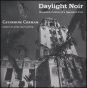 Daylight noir. Raymond Chandler's imagined city