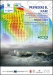 Prevedere il mare. Mareggiate, correnti, sversamenti: la modellistica per la pianificazione e gestione dell'ambiente marino. Ediz. italiana e francese