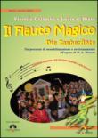 Il flauto magico. Die Zauberflote. Un percorso di sensibilizzazione e avvicinamento all'opera. Con CD Audio